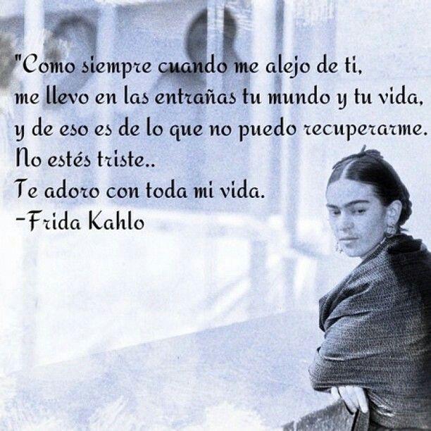 Poema De Diego Rivera A Frida Kahlo Poemas De Frida Kahlo Frase De Frida Kahlo Frases De Frida