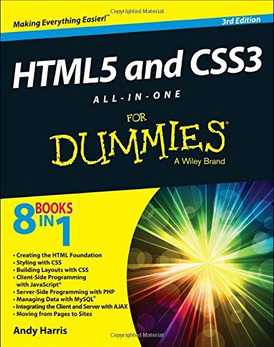 Html5 And Css3 All In One For Dummies 3rd Edition Serves As The Perfect Reference For Both Web Development Beginners And Seas Dummies Book Splash Screen Html5