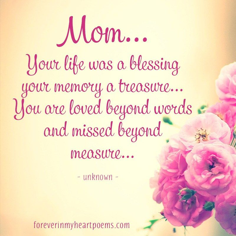 Remember Mom Quotes: Mom Your Life Was A Blessing Your