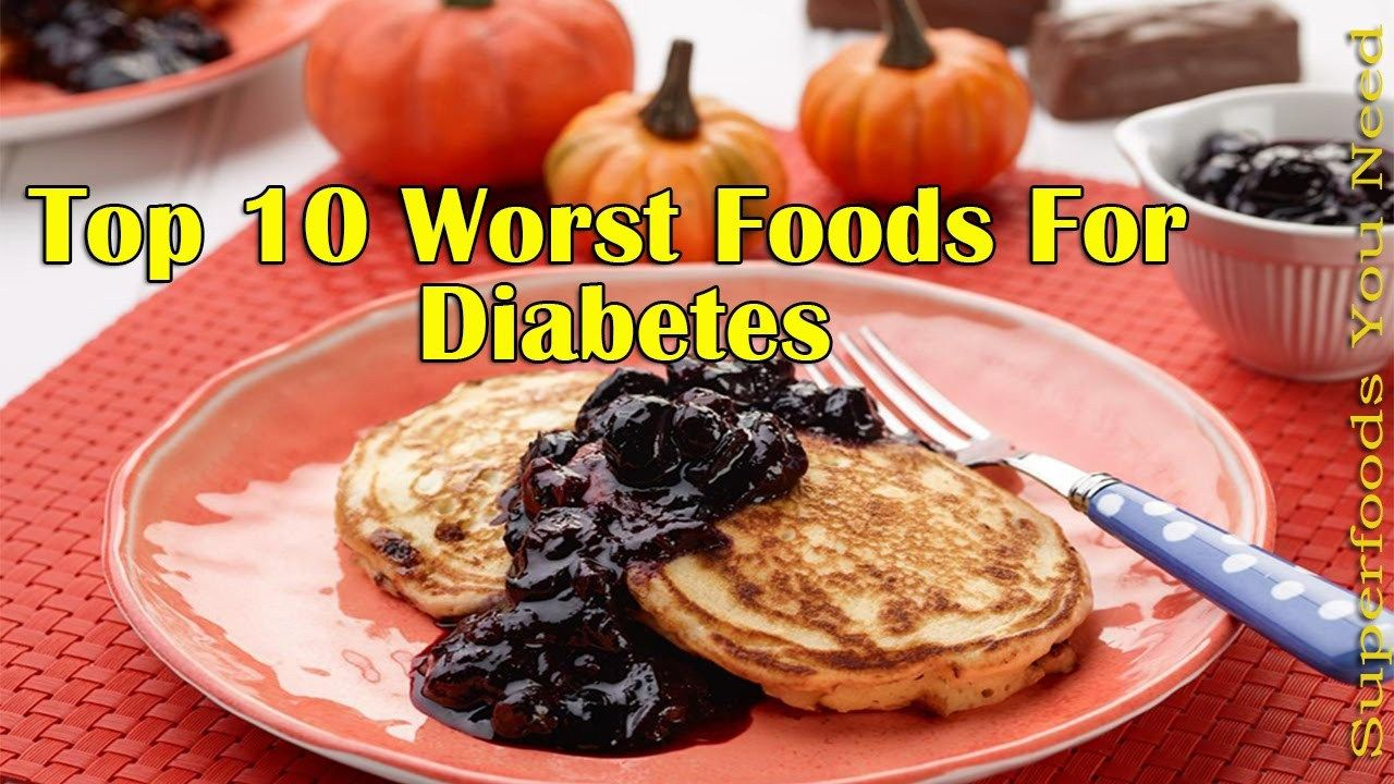 Top 10 Worst Foods For Diabetes Candy, Pancakes and Syrup
