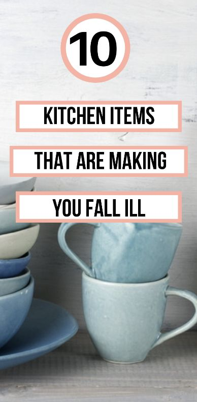 Kitchen items that are making you sick! #healthylifestyle