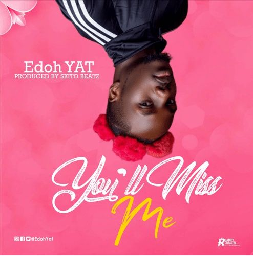 Edoh Yat You Ll Miss Me Prod By Skito Beatz In 2020 Miss Music Download African Music