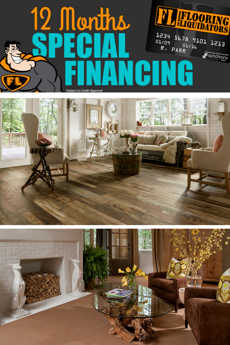 12 MONTHS SPECIAL FINANCING with your Flooring Liquidators