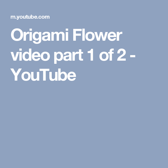 Origami flower video part 1 of 2 youtube projects to try origami flower video part 1 of 2 youtube mightylinksfo