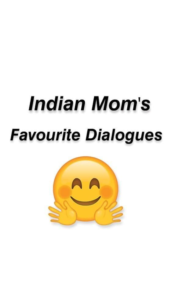 Indian Mom's Favourite Dialogue. Trending Desi Memes���