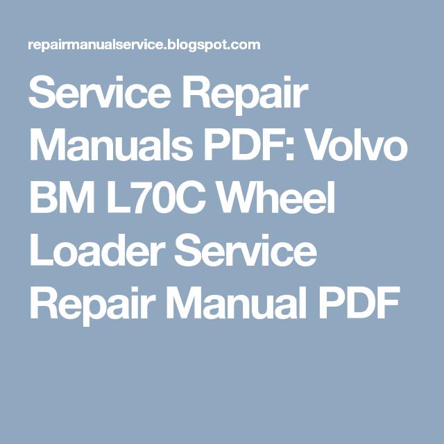 Service Repair Manuals Pdf Volvo Bm L70c Wheel Loader Service Repair Manual Pdf Repair Manuals Volvo Repair