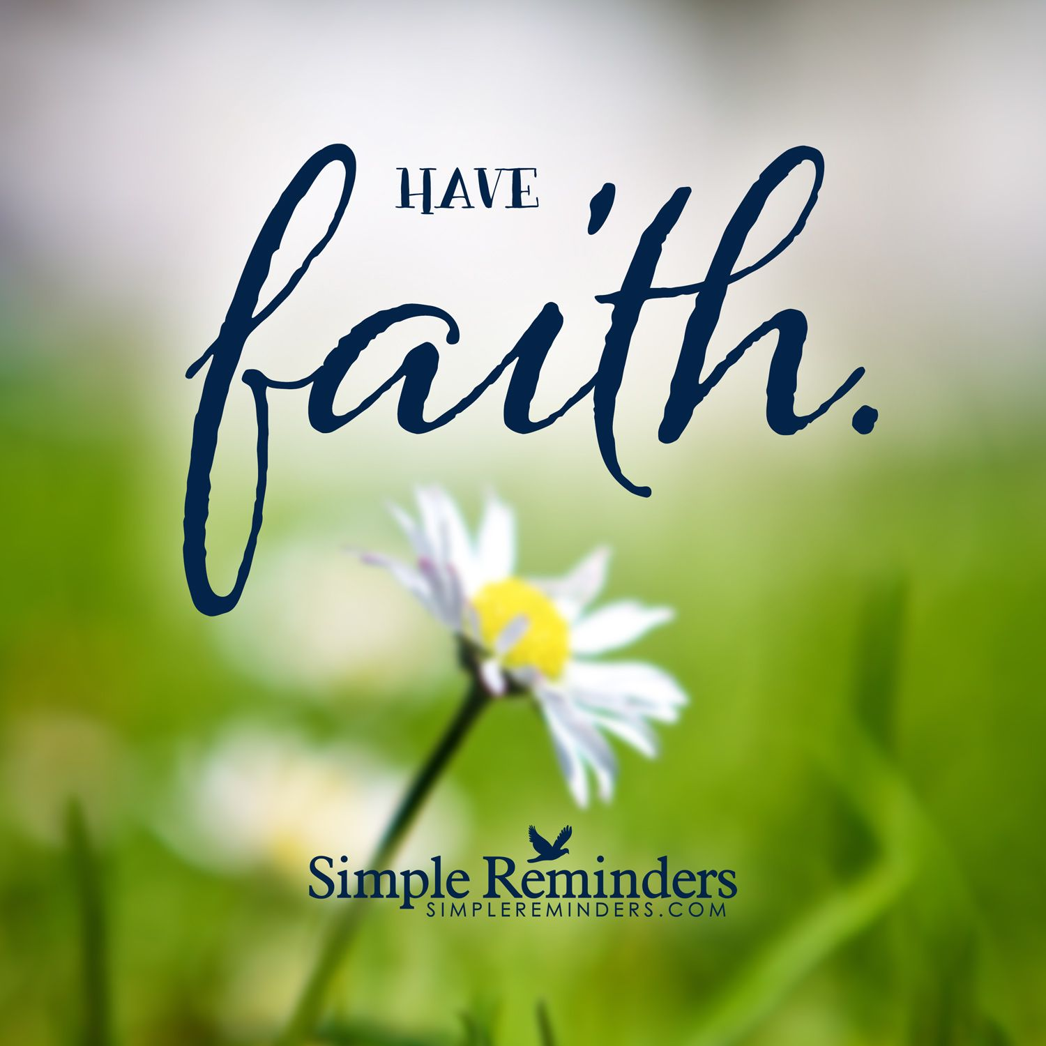 Short Simple Christian Quotes: Have Faith. — Simple Reminders
