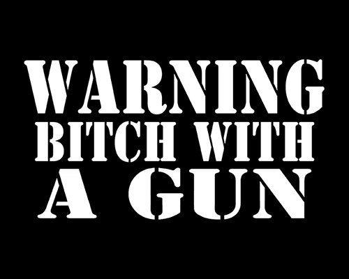 Warning Bitch With A Gun Decal Car Decal Funny Gun Sticker - Custom gun barrel stickersgun decals shotgun barrel sticker shooting ammo decal