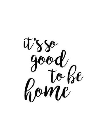 So Good To Be Homeby Anna Quach Products Pinterest Quotes Art