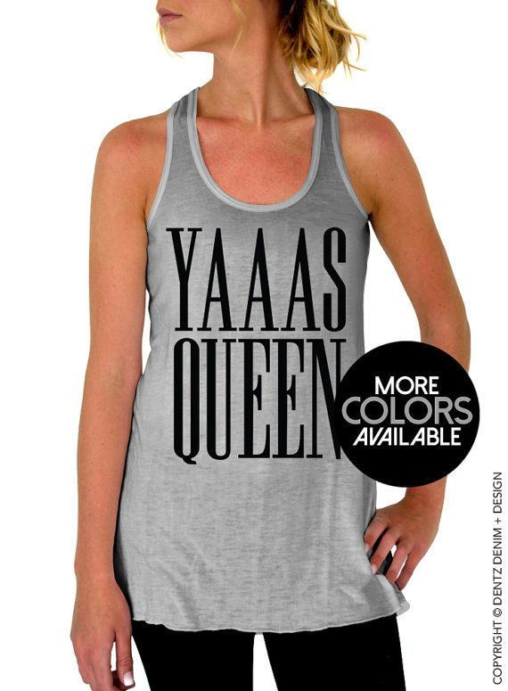 196212ea5b0 Yaaas Queen - Flowy Racerback Tank Top - More Colors Available ...