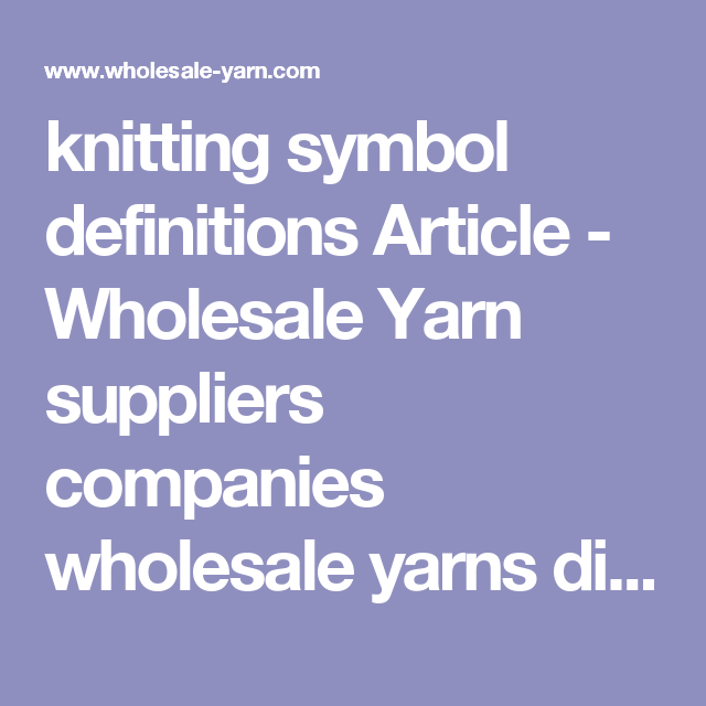 Knitting Symbol Definitions Article Wholesale Yarn Suppliers