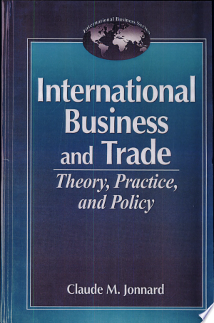 Download International Business And Tradetheory Practice And Policy Pdf Free Economics Books Textbook Business