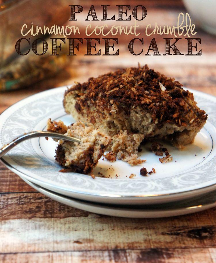 Paleo Cinnamon Coconut Crumble Coffee Cake -- Foraged Dish