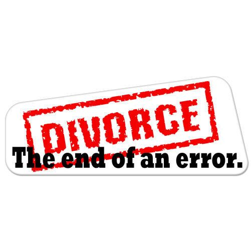 Divorce the end of an error funny car bumper sticker decal 8