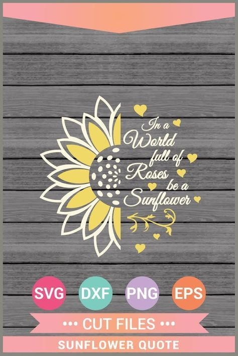Be a Sunflower SVG Quote svg Sunflower Vinyl Cricut Cut | Etsy