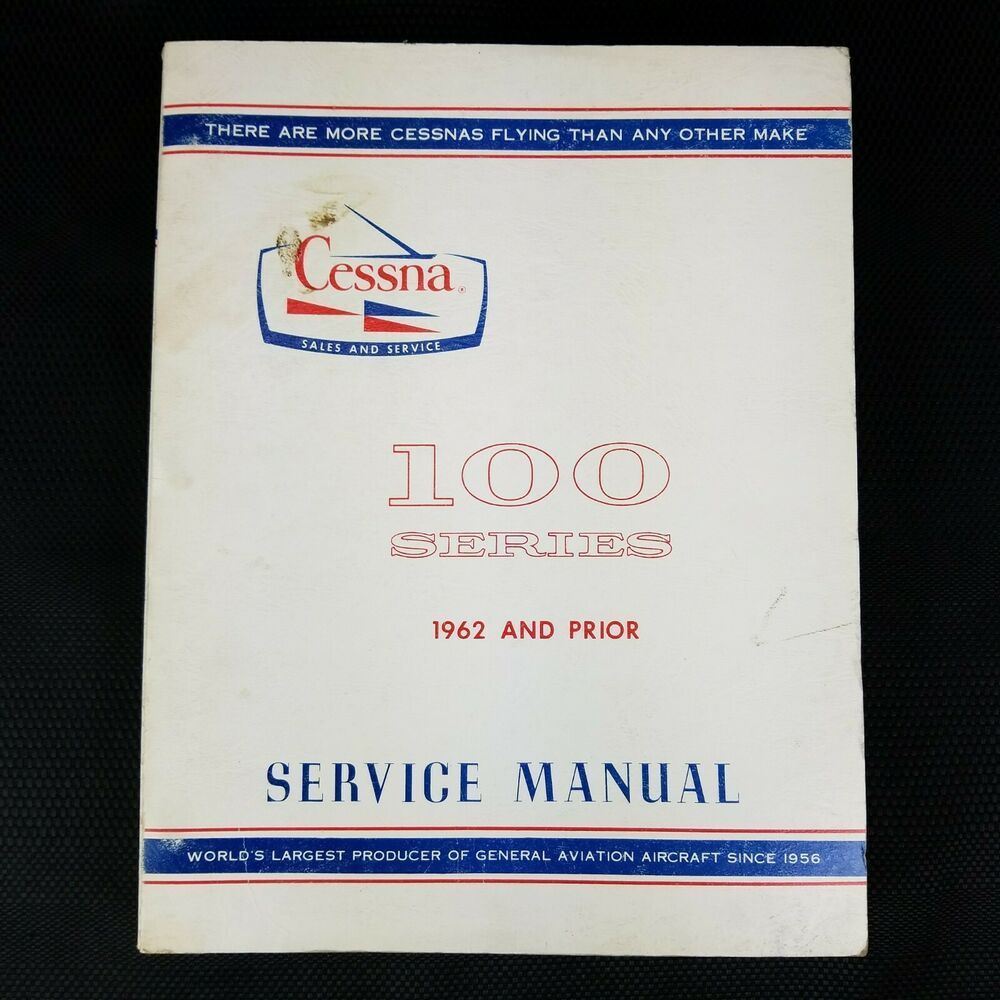 1962 and Prior Cessna 100 Series 150 172 175 180 182 & 185 Service