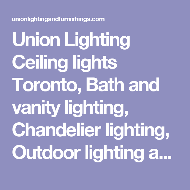 Union lighting ceiling lights toronto bath and vanity lighting union lighting ceiling lights toronto bath and vanity lighting chandelier lighting outdoor lighting mozeypictures Choice Image