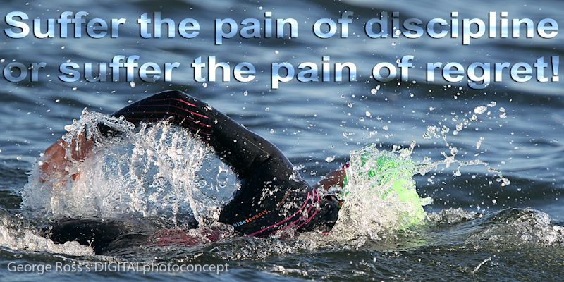 """Kim Raymond swimming in the 2012  OMG Olympic Triathlon. """"Suffer the pain of discipline or suffer the pain of regret!"""""""