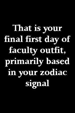 That is your final first day of faculty outfit, primarily based in your zodiac signal by shar...#based #day #faculty #final #outfit #primarily #shar #signal #zodiac #firstdayofschooloutfits