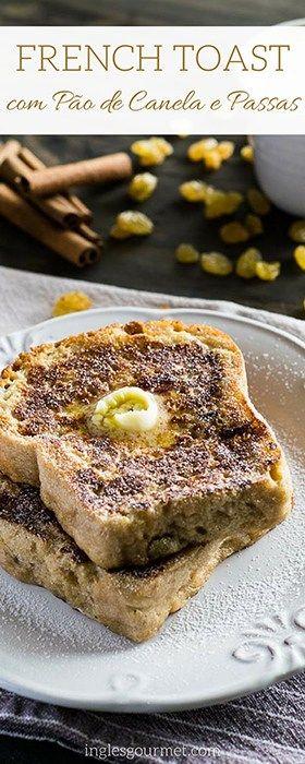 Receita De French Toast Com Pao De Canela E Passas Receita Com
