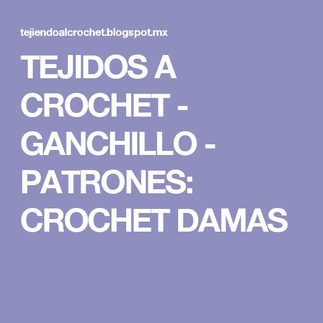 TEJIDOS A CROCHET - GANCHILLO - PATRONES: CROCHET DAMAS