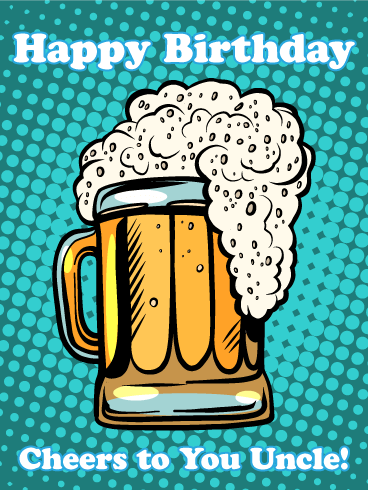 One Cold Beer Happy Birthday Card For Uncle Birthday Greeting Cards By Davia Happy Birthday Wishes Cards Happy Birthday Cheers Happy Birthday Uncle