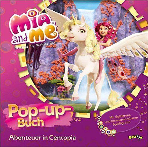 Mia And Me Pop Up Buch Abenteuer In Centopia Amazon De Gerhard Hahn Bucher Abenteuer Bucher Pop