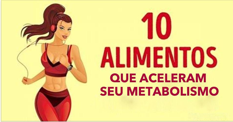 10 Alimentos Que Aceleram O Metabolismo E Ajudam Voce A Perder