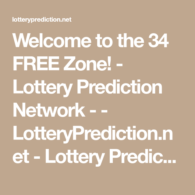 Welcome to the 34 FREE Zone! - Lottery Prediction Network