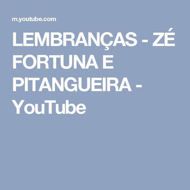 LEMBRANÇAS - ZÉ FORTUNA E PITANGUEIRA - YouTube