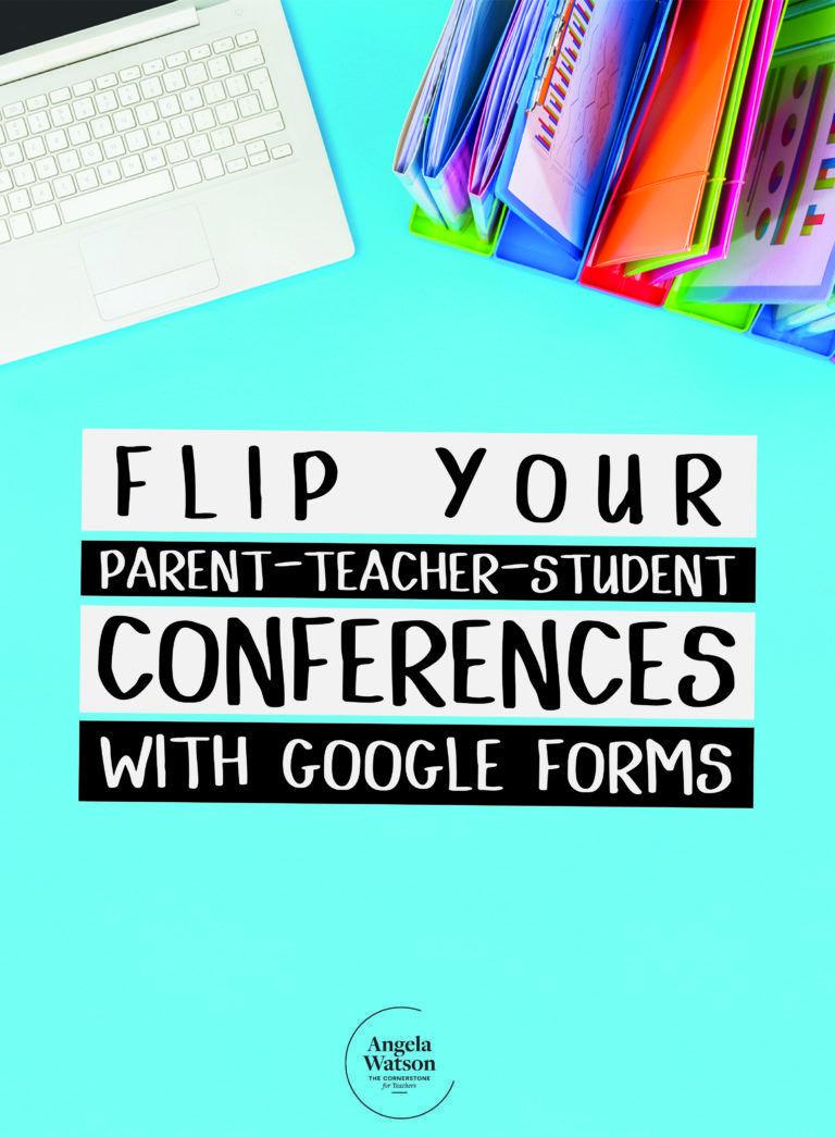 Flip your parent teacher student conferences with google