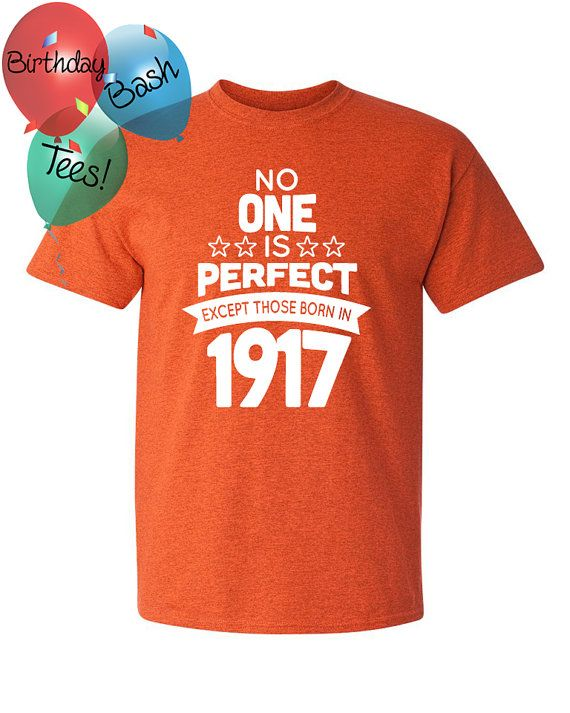 99 Year Old Birthday Shirt No One Is Perfect By BirthdayBashTees