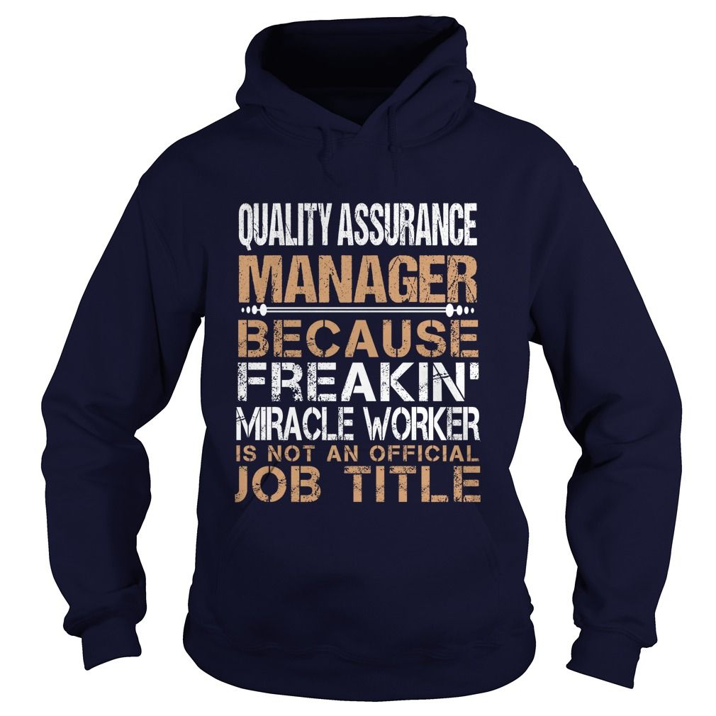 QUALITY ASSURANCE MANAGER T-Shirts, Hoodies. VIEW DETAIL ==► https://www.sunfrog.com/LifeStyle/QUALITY-ASSURANCE-MANAGER-Navy-Blue-Hoodie.html?id=41382
