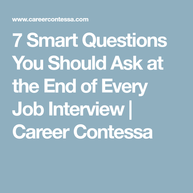 Smart Questions You Should Ask At The End Of Every Job Interview
