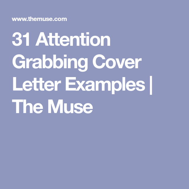 Attention Grabbing Cover Letter Examples  The Muse  Get The