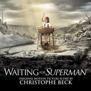 Original Motion Picture Soundtrack (Score) from the movie Waiting for Superman. Music composed by Christophe Beck.