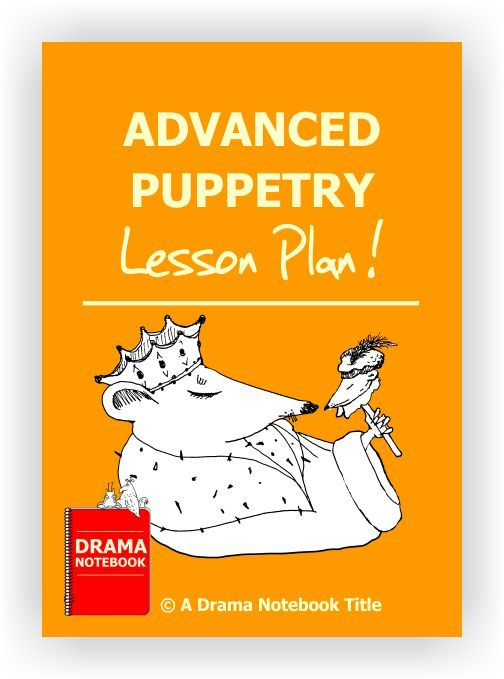 detailed puppetry lesson plan for ages 9 13 teaching theatre