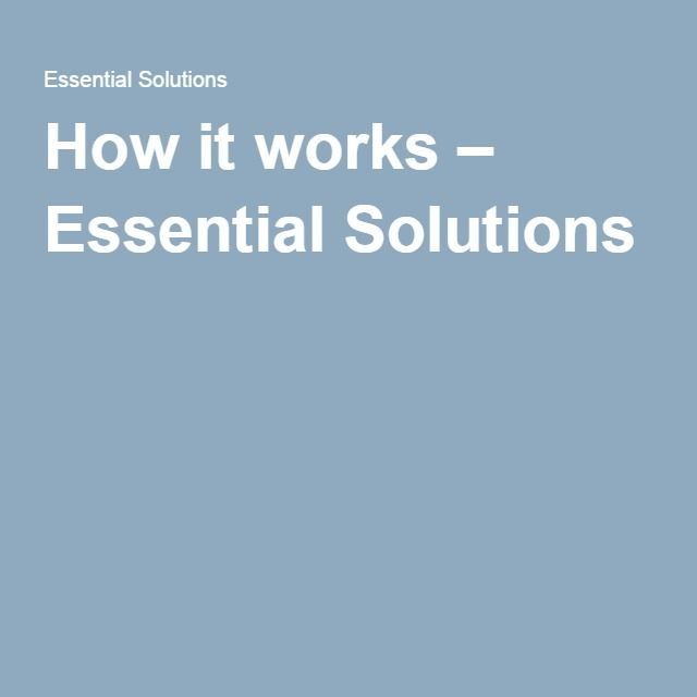 How it works – Essential Solutions
