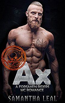 AX (Forsaken Riders MC Romance Book 10) by [Leal, Samantha]