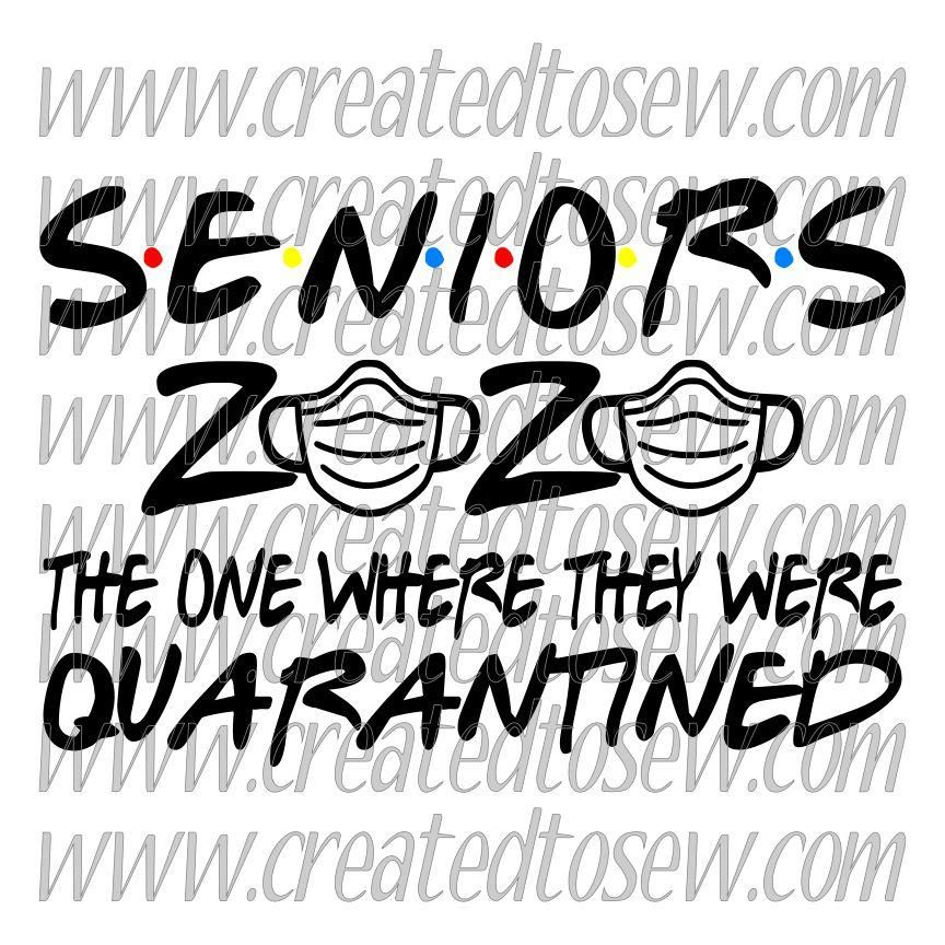 Seniors 2020 The One Where They Were Quarantined SVG File