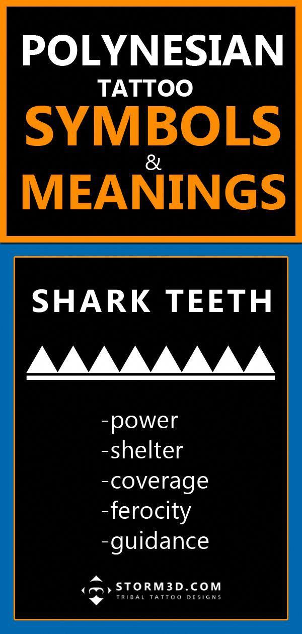 The Meaning Of Tribal Shark Teeth Symbols The Triangular Shapes Or Rows Of Triangl Samoan Tribal Tattoos Polynesian Tattoo Meanings Maori Tattoo Meanings