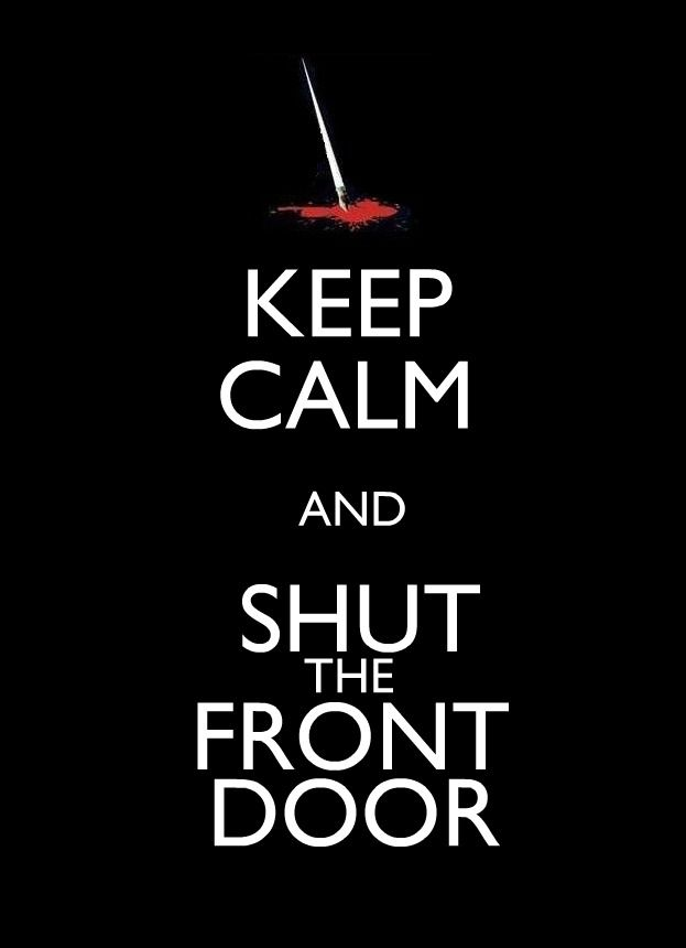 Keep Calm And Shut The Front Door Castle The Greatest Show To