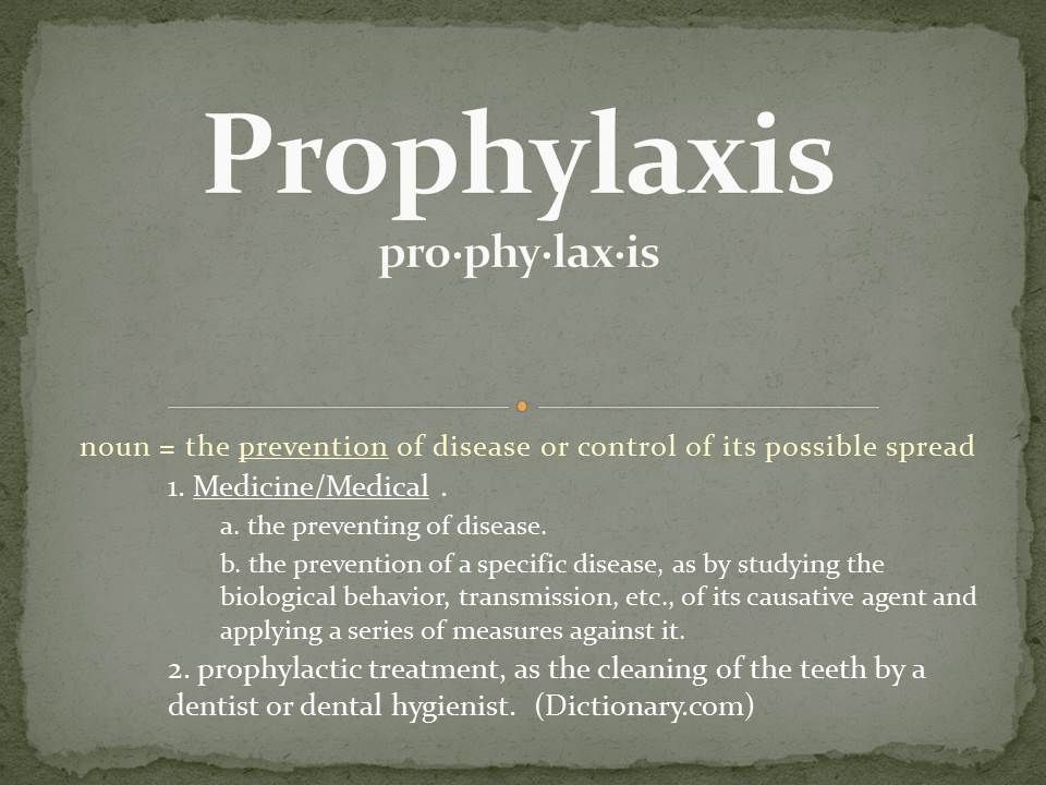 prophylaxis: noun = = the prevention of disease or control of its possible spread