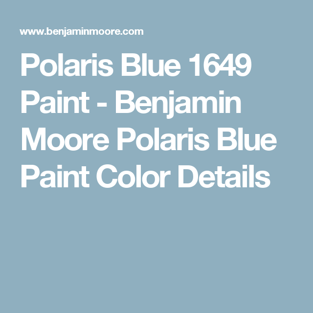 Polaris Blue 1649 Paint Benjamin Moore Polaris Blue