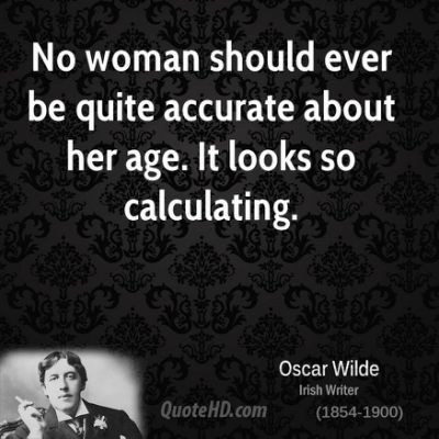 oscar-wilde-dramatist-no-woman-should-ever-be-quite-accurate-about.jpg.cf.jpg (400×400)
