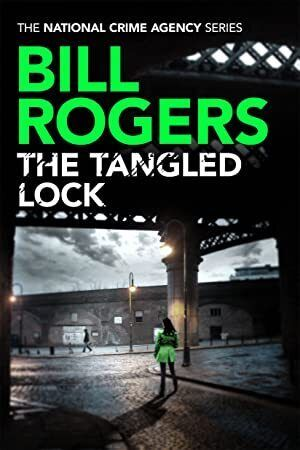 Kindle The Tangled Lock The National Crime Agency Book 3