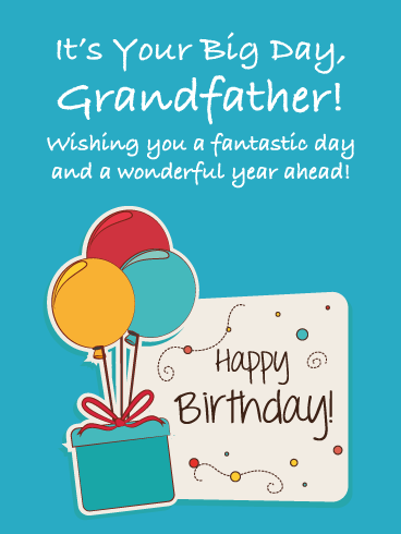 It S Your Big Day Happy Birthday Card For Grandfather Birthday Greeting Cards By Davia Birthday Wishes Messages Happy Birthday Fun Happy Birthday Grandpa