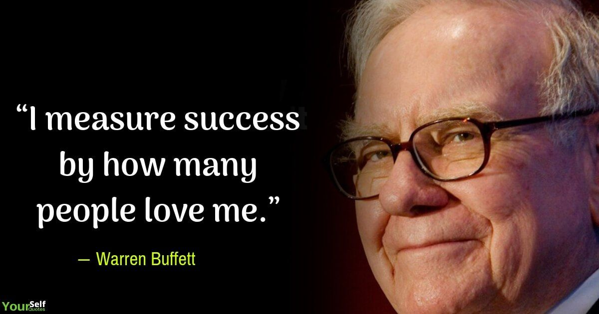 110 Warren Buffett Quotes That Will Inspire You A Richer Life Quotes By Famous People Warren Buffet Quotes Quotes