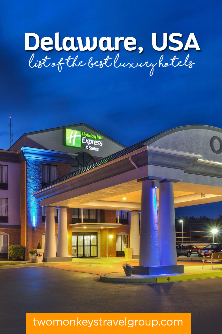 List Of The Best Luxury Hotels In Delaware Usa Two Monkeys Travel Group