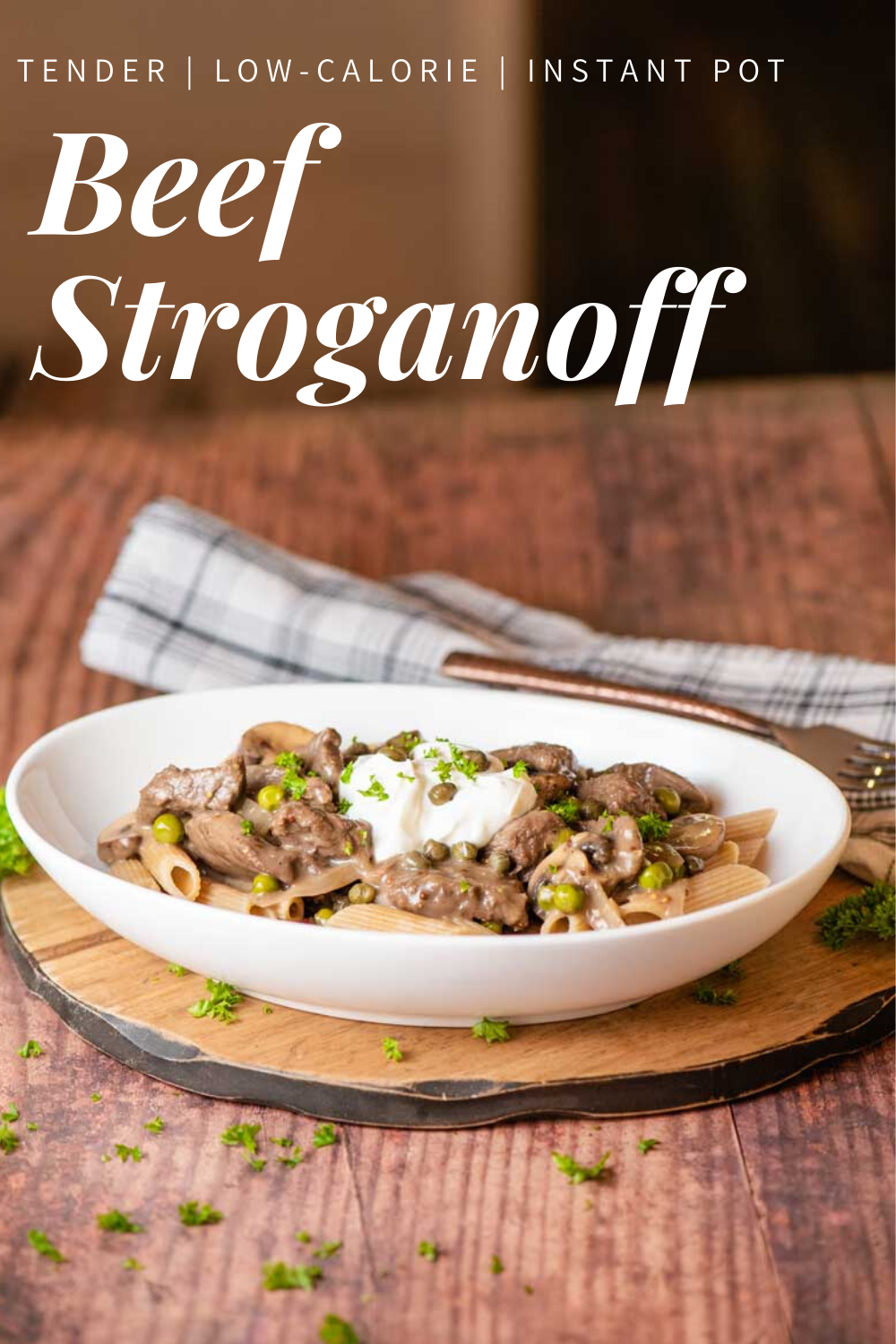 The Most Tender Beef Stroganoff Recipe For The Instant Pot Or Stove Top Recipe Dinner Recipes Healthy Family Recipes Beef Recipes For Dinner